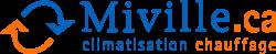 Miville - Spécialiste en air climatisé et thermopompe